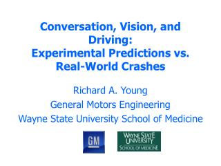 Conversation, Vision, and Driving:  Experimental Predictions vs. Real-World Crashes