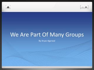 We Are Part Of Many Groups