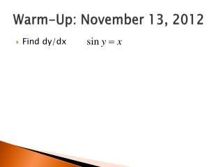 Warm-Up: November 13, 2012