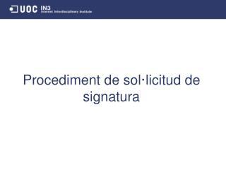 Procediment de sol·licitud de signatura