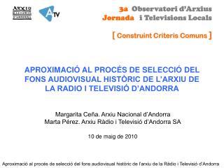 Margarita Ceña. Arxiu Nacional d'Andorra Marta Pérez. Arxiu Ràdio i Televisió d'Andorra SA