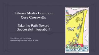Library Media Common Core Crosswalk:   Take the Path Toward Successful Integration!