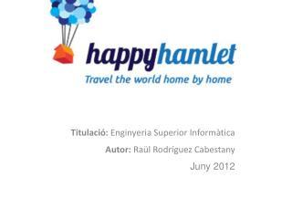 Titulació:  Enginyeria Superior Informàtica Autor:  Raül Rodríguez Cabestany Juny 2012