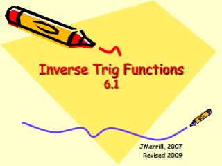 Inverse Trig Functions 6.1