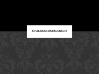Final  Exam  Extra Credit