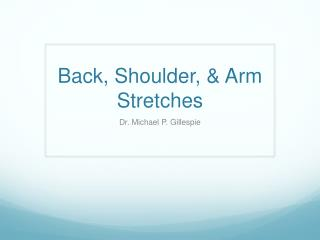 Back, Shoulder, & Arm Stretches