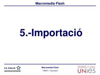 5.-Importació