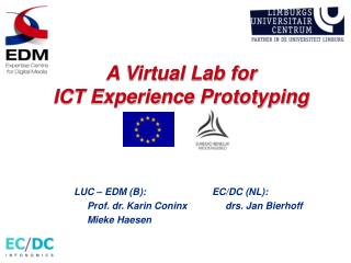 A Virtual Lab for  ICT Experience Prototyping