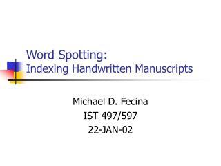 Word Spotting:   Indexing Handwritten Manuscripts