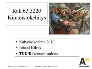 Rak.63.3220 Kiinteist�kehitys