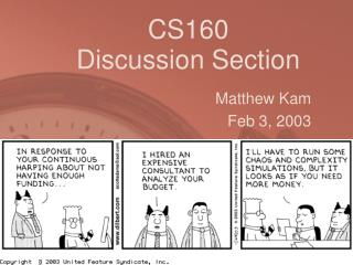 CS160  Discussion Section