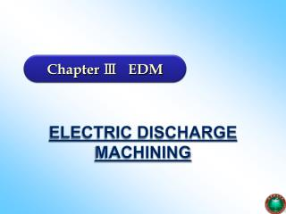 ELECTRIC DISCHARGE MACHINING