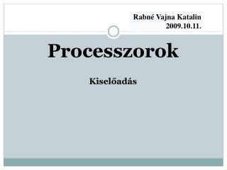 Rabn  Vajna Katalin 2009.10.11.