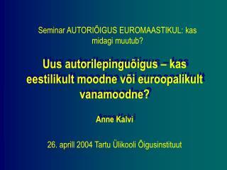26. aprill 2004 Tartu  likooli  igusinstituut
