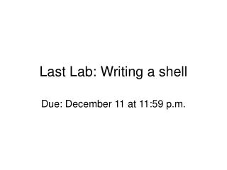 Last Lab: Writing a shell