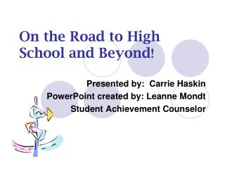 On the Road to High School and Beyond !