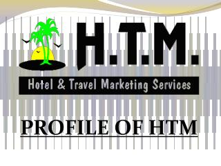 PROFILE OF HTM