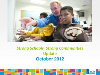 Strong Schools, Strong Communities  Update October 2012