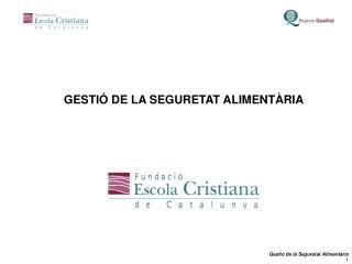 GESTIÓ DE LA SEGURETAT ALIMENTÀRIA