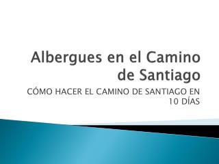 Albergues en el Camino de Santiago