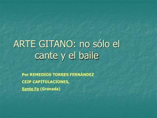 ARTE GITANO: no sólo el cante y el baile