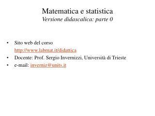 Matematica e statistica Versione didascalica: parte 0