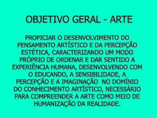 OBJETIVO GERAL - ARTE