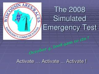 The 2008 Simulated Emergency Test