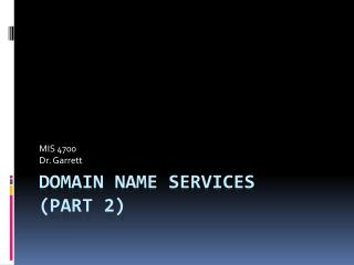 Domain Name Services (Part 2)