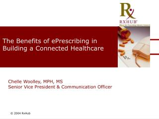 The Benefits of ePrescribing in  Building a Connected Healthcare