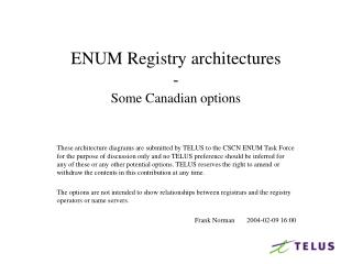 ENUM Registry architectures - Some Canadian options