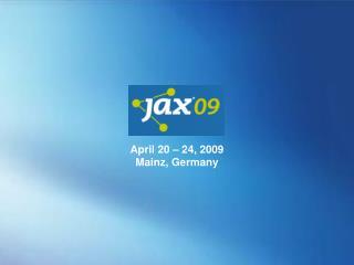 April 20 � 24, 2009 Mainz, Germany