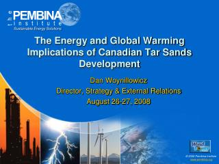 The Energy and Global Warming Implications of Canadian Tar Sands Development