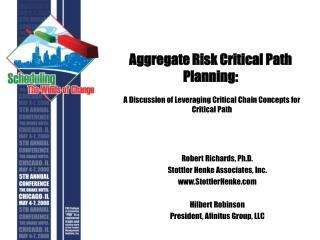 Aggregate Risk Critical Path Planning: