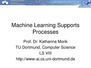 Machine Learning Supports Processes