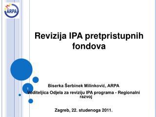 Revizija IPA pretpristupnih fondova