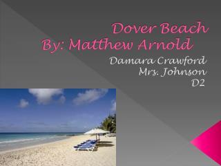 Dover Beach  By: Matthew Arnold