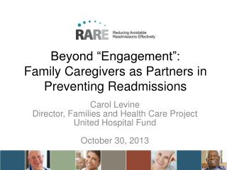 "Beyond ""Engagement"": Family Caregivers as Partners in Preventing Readmissions"
