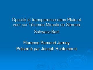Opacit  et transparence dans Pluie et vent sur T lum e Miracle de Simone Schwarz-Bart