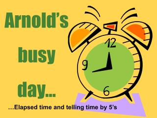 Arnold's busy  day…