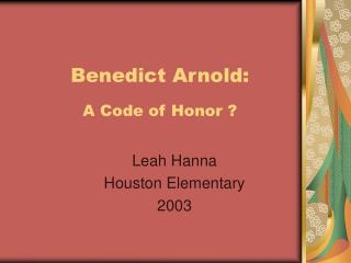 Benedict Arnold: A Code of Honor ?