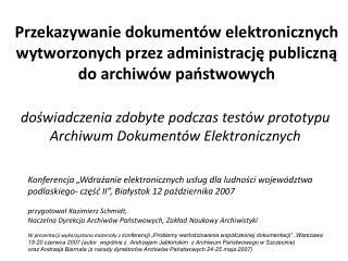 Przekazywanie dokument w elektronicznych wytworzonych przez administracje publiczna do archiw w panstwowych