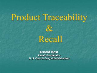 Arnold Best Recall Coordinator U. S. Food & Drug Administration
