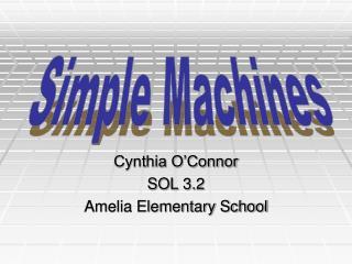 Cynthia O'Connor SOL 3.2 Amelia Elementary School