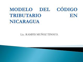 MODELO DEL  CÓDIGO  TRIBUTARIO EN NICARAGUA