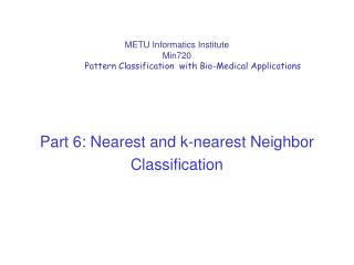 METU Informatics Institute  Min720 Pattern Classification  with Bio-Medical Applications