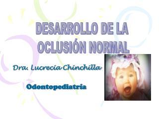 Dra. Lucrecia Chinchilla Odontopediatría