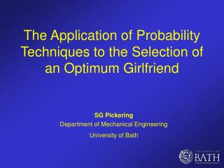 The Application of Probability Techniques to the Selection of an Optimum Girlfriend