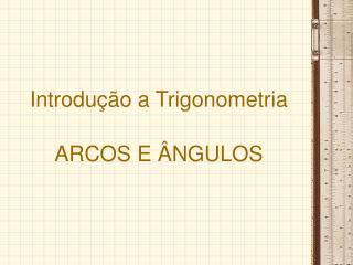 Introdução a Trigonometria