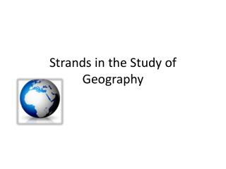 Strands in the Study of Geography